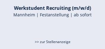 Werkstudent Recruiting (m/w/d)  Mannheim | Festanstellung | ab sofort    >> zur Stellenanzeige