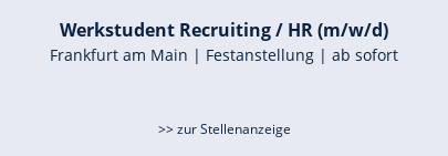 Werkstudent Recruiting / HR (m/w/d)  Frankfurt am Main   Festanstellung   ab sofort    >> zur Stellenanzeige