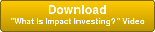 "Download ""What Is Impact Investing?"" Video"