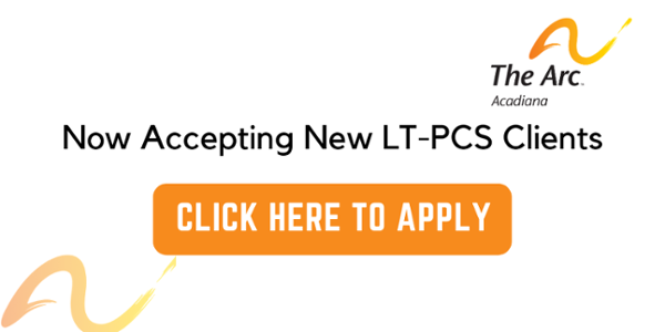 Arc of Acadiana now accepting LT-PCS Clients - Apply Now