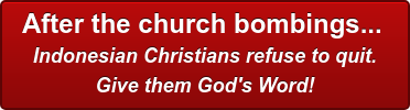 After the church bombings... Indonesian Christians refuse to quit. Give them God's Word!