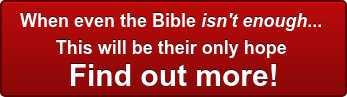 When even the Bible isn't enough... This will be their only hope Find out more!