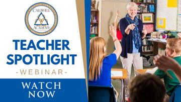 Teacher Spotlight: Get to Know Faculty at Caldwell Academy