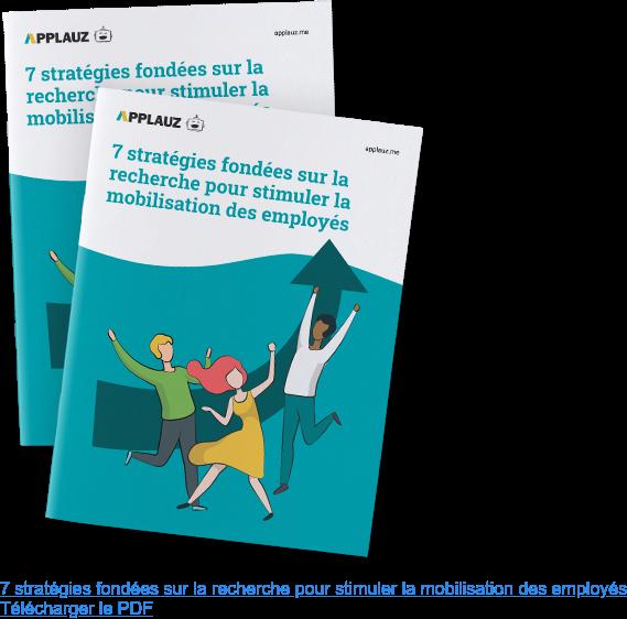 7 stratégies fondées sur la recherche pour stimuler la mobilisation des  employés Télécharger le PDF