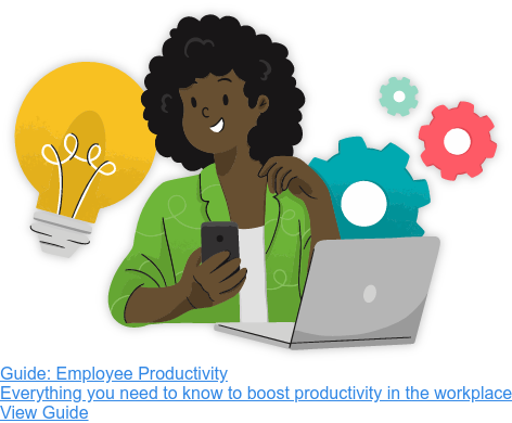 Guide: Employee Productivity  Everything you need to know to boost productivity in the workplace View Guide