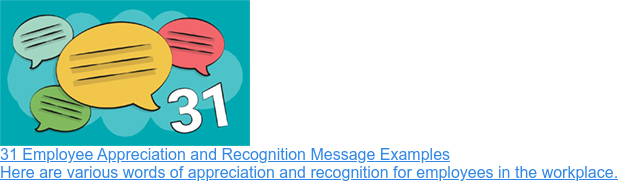 31 Employee Appreciation and Recognition Message Examples  Here are various words of appreciation and recognition for employees in the  workplace.