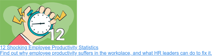 12 Shocking Employee Productivity Statistics  Find out why employee productivity suffers in the workplace, and what HR  leaders can do to fix it.