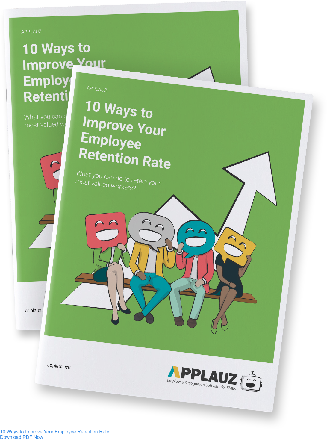 10 Ways to Improve Your Employee Retention Rate Download PDF Now