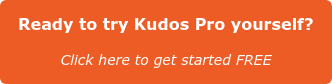 Ready to try Kudos Pro yourself? Click here for 60 days' complimentary access