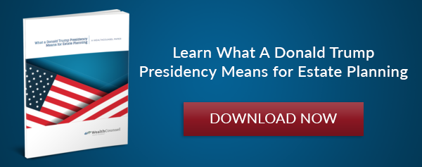 Learn What A Donald Trump Presidency Means for Estate Planning