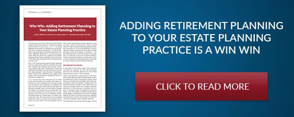 Win-Win Adding Retirement to Estate Planning