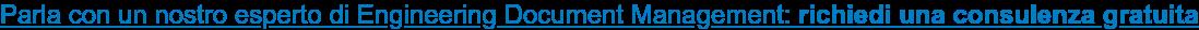 Parla con un nostro esperto di Engineering Document Management: richiedi una  consulenza gratuita