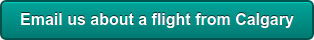 Email us about a flight from Calgary