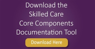 Skilled Care Core Components Documentation