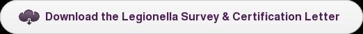 Download the Legionella Survey & Certification Letter