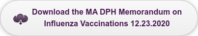 Download the MA DPH Memorandum on  Influenza Vaccinations 12.23.2020