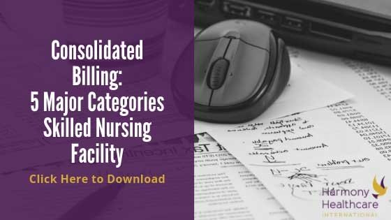 Consolidated Billing: 5 Major Categories Skilled Nursing Facility
