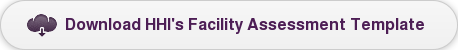 Download HHI's Facility Assessment Template