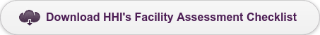 Download HHI's Facility Assessment Checklist