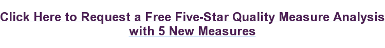 Click Here to Request a Free Five-Star Quality Measure Analysis with 5 New Measures