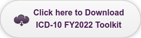 Click here to Download ICD-10 FY2022 Toolkit