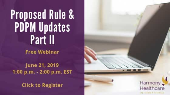 Propose Rule & PDPM Updates Part II - Free Webinar