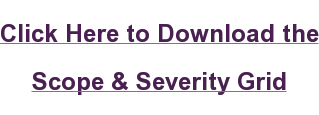 Click Here to Download the  Scope & Severity Grid