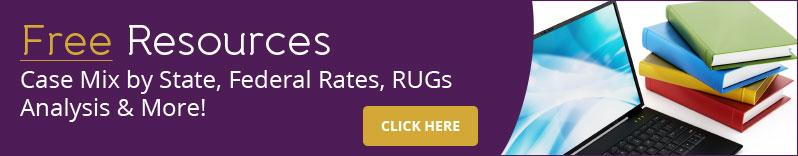 Free Resources - Case Mix by State, Federal Rates, RUGs Analysis & More!