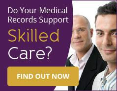 Do Your Medical Records Support Skilled Care?