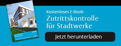 """Kostenloses E-Book """"Zutrittskontrolle für Stadtwerke"""" jetzt herunterladen"""