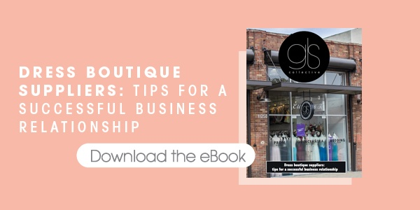 DRESS BOUTIQUE SUPPLIERS: TIPS FOR A SUCCESSFUL BUSINESS RELATIONSHIP.