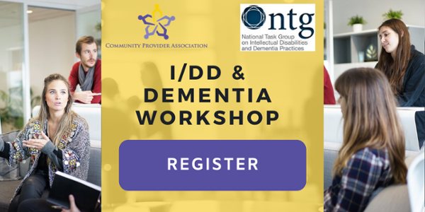 I/DD & Dementia Workshop   Community Provider Association