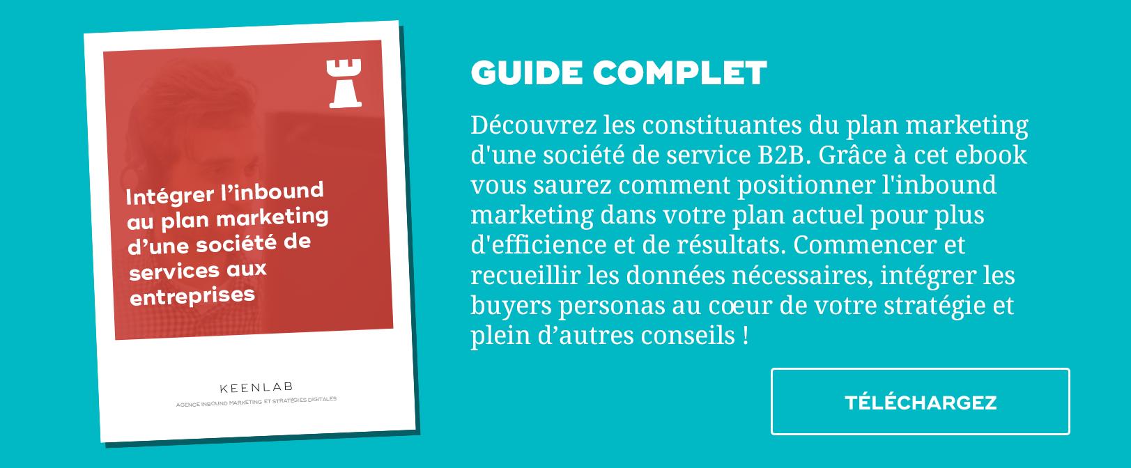 Téléchargez notre guide complet : Intégrer l'inbound au plan marketing d'une société de services aux entreprises