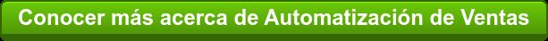 Conocer más acerca de Automatización de Ventas