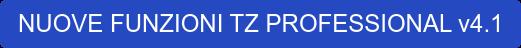 NUOVE FUNZIONI TZ PROFESSIONAL v4.1