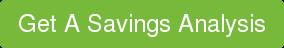 Get A Savings Analysis