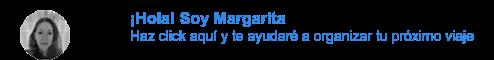 ¡Hola! Soy Margarita Haz click aquí y te ayudaré a organizar tu próximo viaje