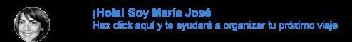 ¡Hola! Soy María José Haz click aquí y te ayudaré a organizar tu próximo viaje