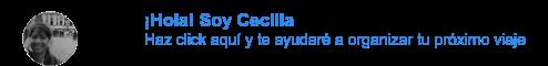 ¡Hola! Soy Cecilia Haz click aquí y te ayudaré a organizar tu próximo viaje