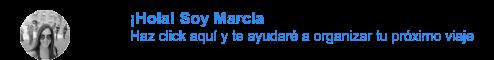 ¡Hola! Soy Marcia Haz click aquí y te ayudaré a organizar tu próximo viaje