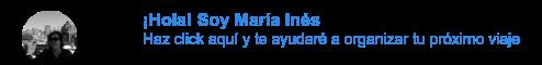 ¡Hola! Soy María Inés Haz click aquí y te ayudaré a organizar tu próximo viaje