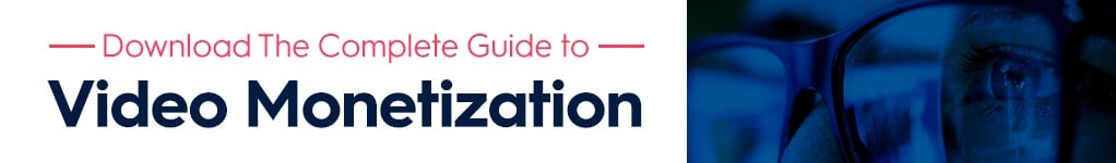 Download the complete guide to video monetization