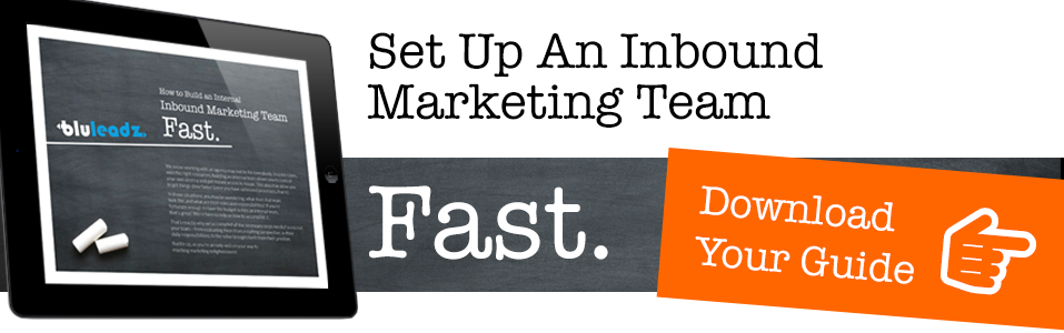 Build An Internal Inbound Marketing Team Fast