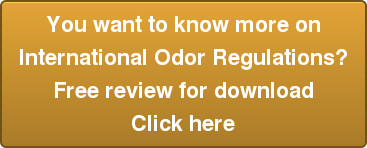 You want to know more onInternational Odor Regulations?Free review for downloadClick here