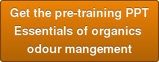 Get the pre\u002Dtraining PPTEssentials of organics odour mangement