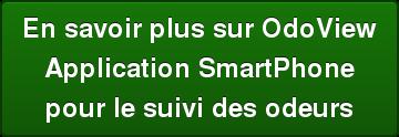 En savoir plus sur OdoViewApplication SmartPhonepour le suivi des odeurs