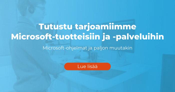 Tutustu tarjoamiimme Microsoft-tuotteisiin ja -palveluihin