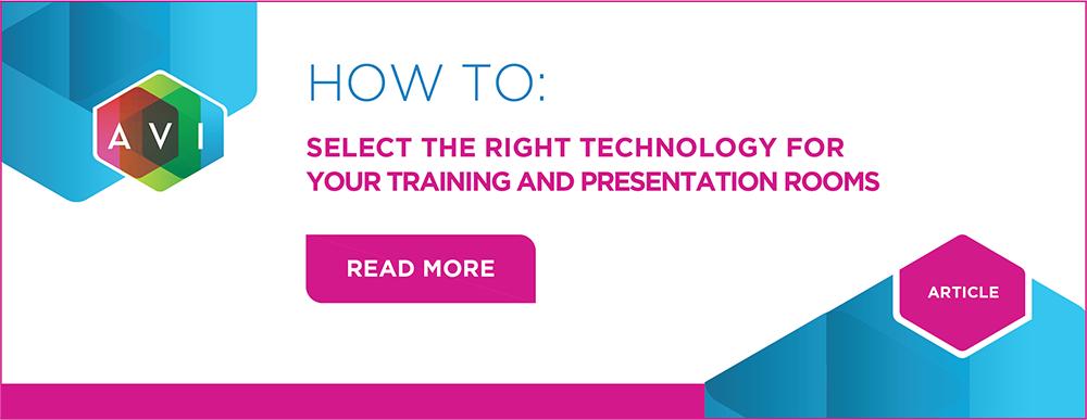 How to select the right technology for your training and presentation rooms.