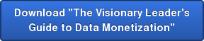 "Download ""The Visionary Leader's Guide to Data Monetization"""