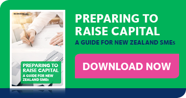 Preparing to Raise Capital - A guide for New Zealand SMEs